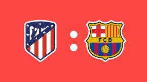 Atletico Madrid: Barcelona